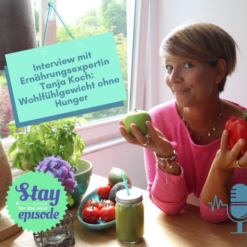 #62 – Interview mit Ernährungsexpertin Tanja Koch: Wohlfühlgewicht ohne Hunger