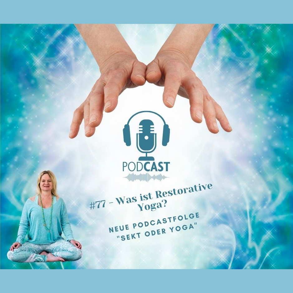 #77 - Was ist Restorative Yoga?